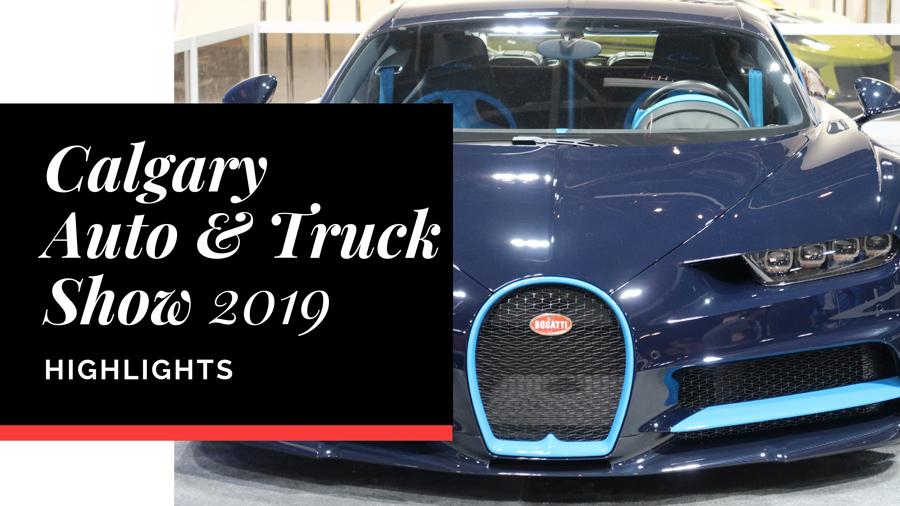 Calgary Auto & Truck Car Show 2019
