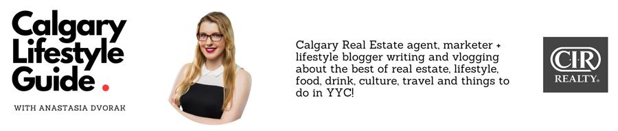 Calgary Lifestyle Guide with Anastasia Dvorak   YYC Lifestyle Blog   Calgary Blogger